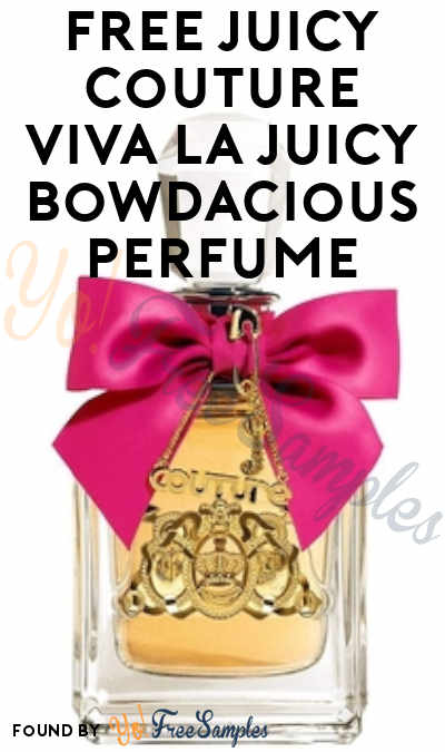 FREE Juicy Couture Viva La Juicy Bowdacious Perfume From ViewPoints (Survey Required)