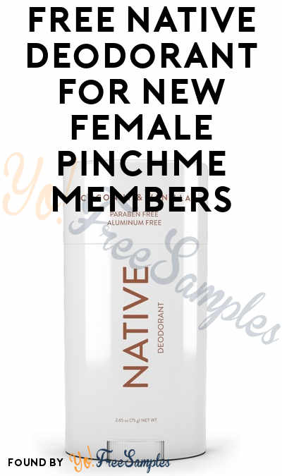 FREE Native Deodorant For New Female PINCHme Members