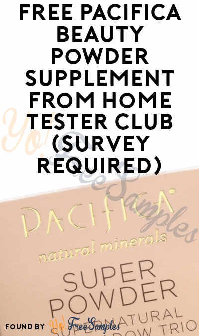 FREE Pacifica Beauty Powder Supplement From Home Tester Club (Survey Required)