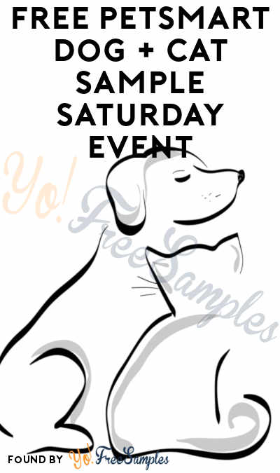 FREE PetSmart Dog + Cat Sample Saturday Event
