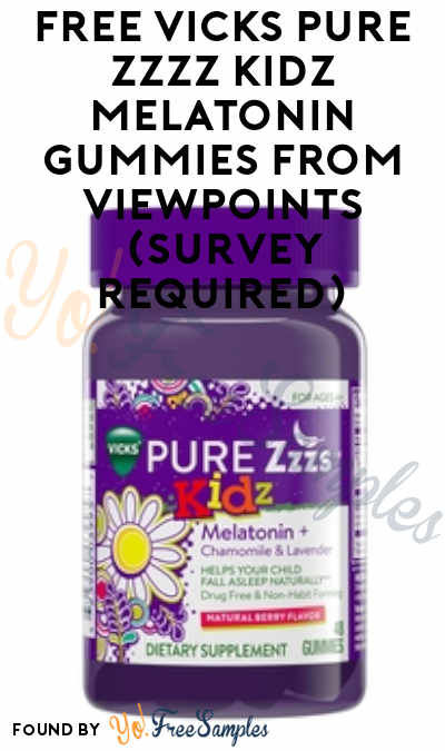 FREE Vicks PURE Zzzz Kidz Melatonin Gummies From ViewPoints (Survey Required)