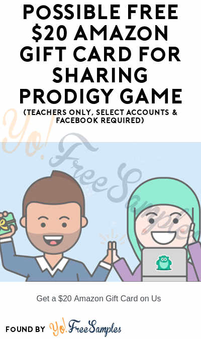 Possible FREE $20 Amazon Gift Card For Sharing Prodigy Game (Teachers Only, Select Accounts & Facebook Required)