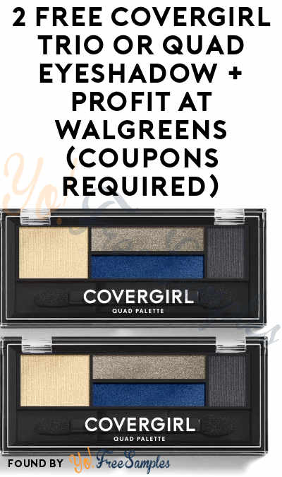 TODAY ONLY: 2 FREE CoverGirl Trio or Quad Eyeshadow + Profit At Walgreens (Coupons Required)