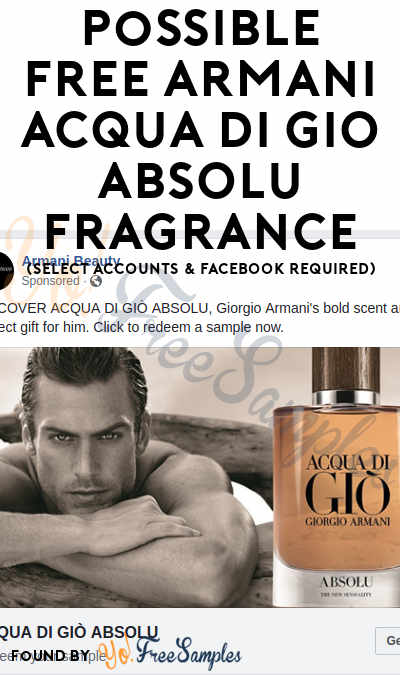 Possible FREE Armani ACQUA DI GIO ABSOLU Fragrance (Select Accounts & Facebook Required)