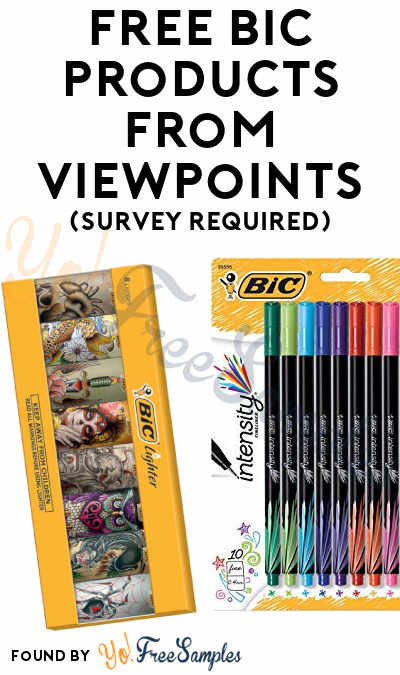 FREE BIC Products From ViewPoints (Survey Required)