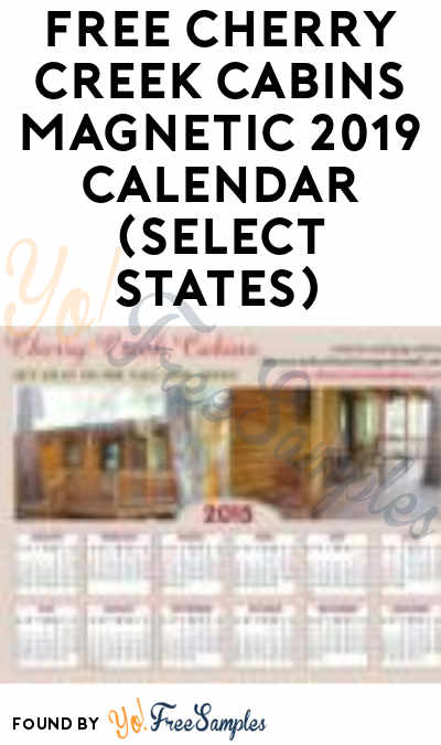 FREE Cherry Creek Cabins Magnetic 2019 Calendar (Select States)