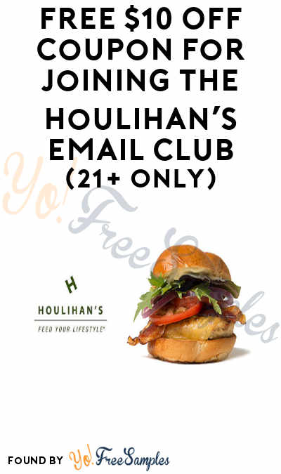 FREE $10 OFF Coupon For Joining The Houlihan's Email Club (21+ Only)