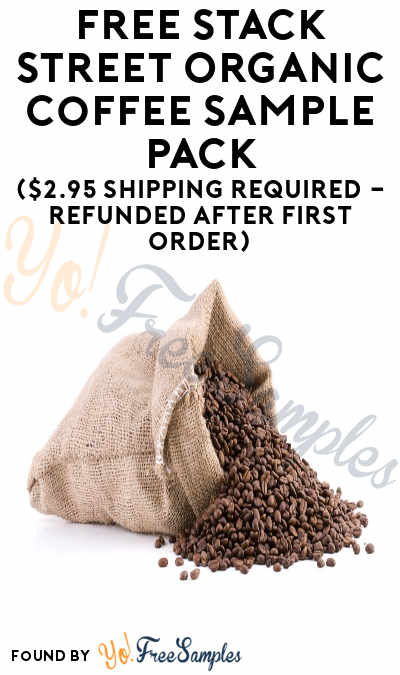 FREE Stack Street Organic Coffee Sample Pack (Credit Card Required + $2.95 Shipping Required – Refunded After First Order)