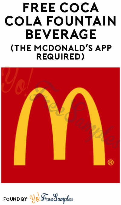 Possible FREE Coca Cola Fountain Beverage (The McDonald's App Required)