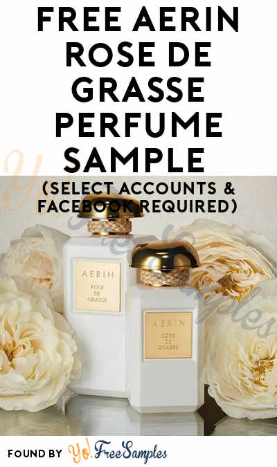 Possible FREE AERIN Rose de Grasse Perfume Sample (Facebook Required)