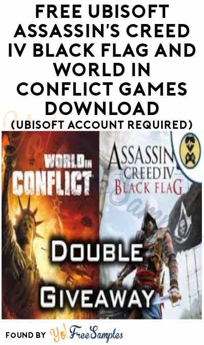 From 2017- My Apologies. FREE Ubisoft Assassin's Creed IV Black Flag And World In Conflict Games Download (Ubisoft Account Required)