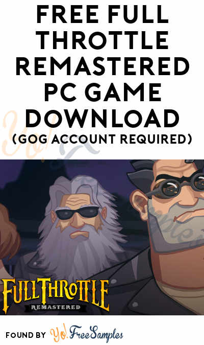 FREE Full Throttle Remastered PC Game Download (GOG Account Required)