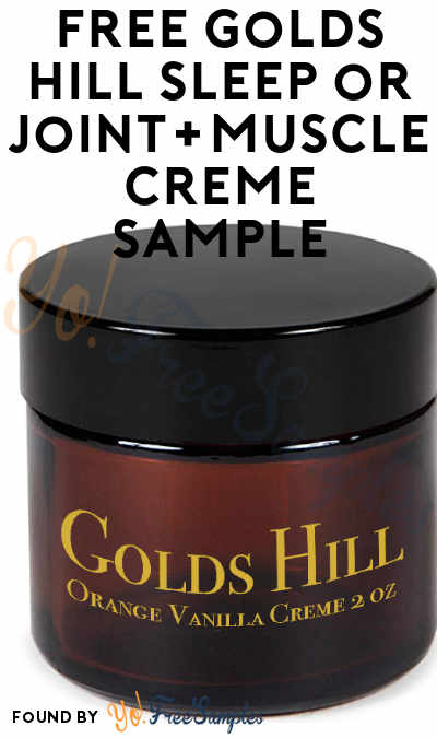 FREE Golds Hill Sleep or Joint+Muscle Creme Sample