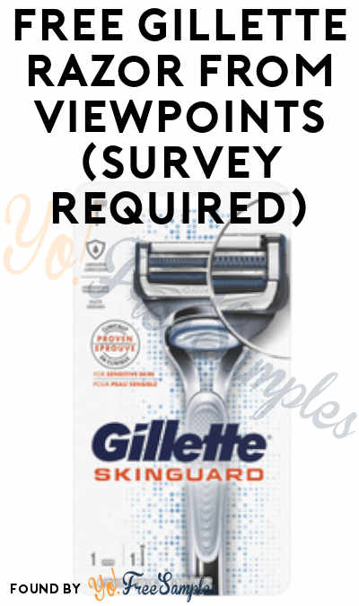FREE Gillette Razor From ViewPoints (Survey Required)