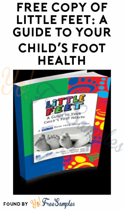 FREE Copy Of Little Feet: A Guide To Your Child's Foot Health