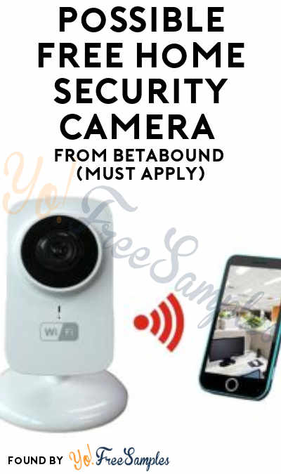 Possible FREE Home Security Camera From Betabound (Must Apply)