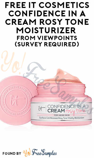 FREE IT Cosmetics Confidence in a Cream Rosy Tone Moisturizer From ViewPoints (Survey Required)