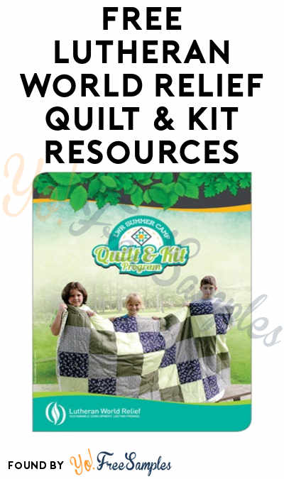 FREE Lutheran World Relief Quilt & Kit Resources
