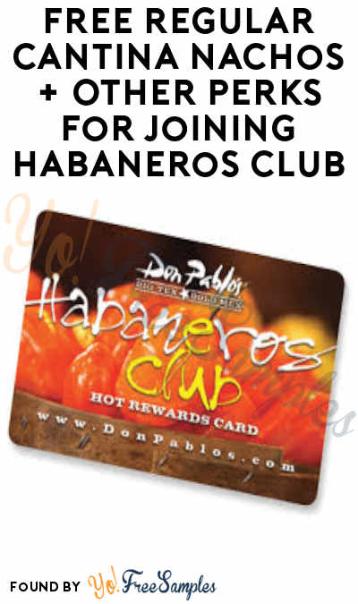 FREE Regular Cantina Nachos + Other Perks For Joining Habaneros Club