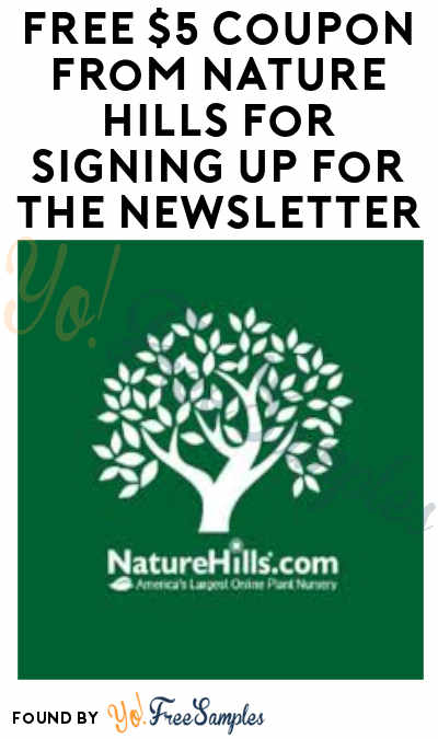 FREE $5 Coupon From Nature Hills For Signing Up For The Newsletter