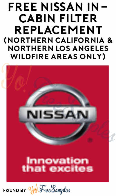 FREE Nissan In-Cabin Filter Replacement (Northern California & Northern Los Angeles Wildfire Areas Only)
