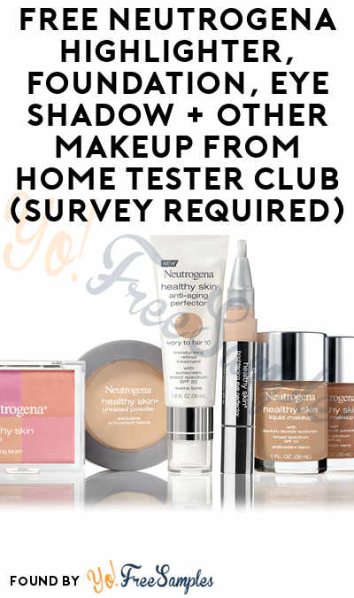 FREE Neutrogena Highlighter, Foundation, Eye Shadow + Other Makeup From Home Tester Club (Survey Required)