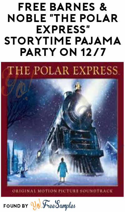 "FREE Barnes & Noble ""The Polar Express"" Storytime Pajama Party On 12/7"
