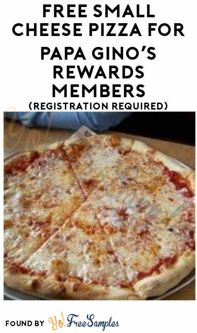 FREE 10″ Small Cheese Pizza for Papa Gino's Rewards Members (Registration Required)