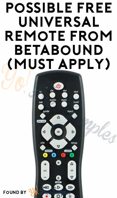 Possible FREE Universal Remote From Betabound (Must Apply)