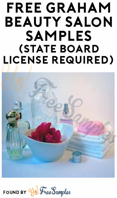 FREE Graham Beauty Salon Samples (State Board License Required)