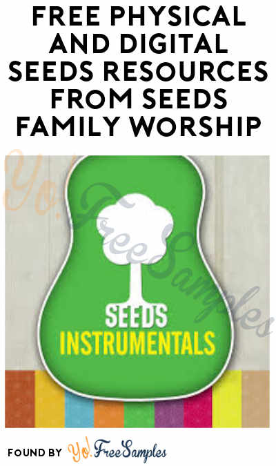 FREE Physical or Digital Seeds Resources From Seeds Family Worship