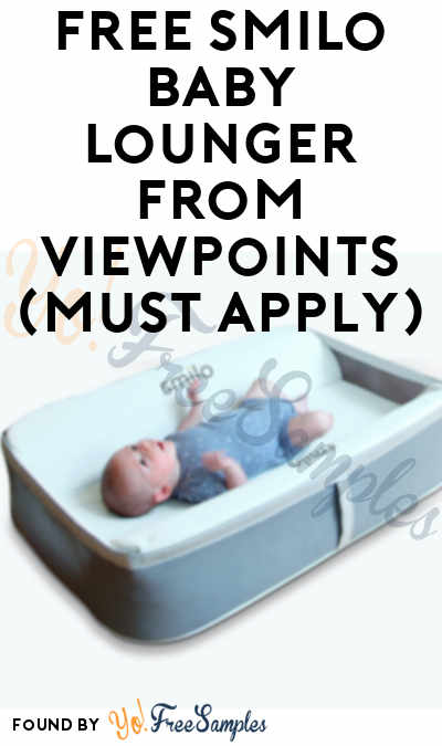 FREE Smilo Baby Lounger From ViewPoints (Must Apply)