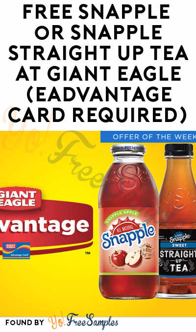 FREE Snapple or Snapple Straight Up Tea At Giant Eagle (eAdvantage Card Required)