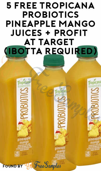 5 FREE Tropicana Probiotics Pineapple Mango Juices + Profit At Target (Ibotta Required)