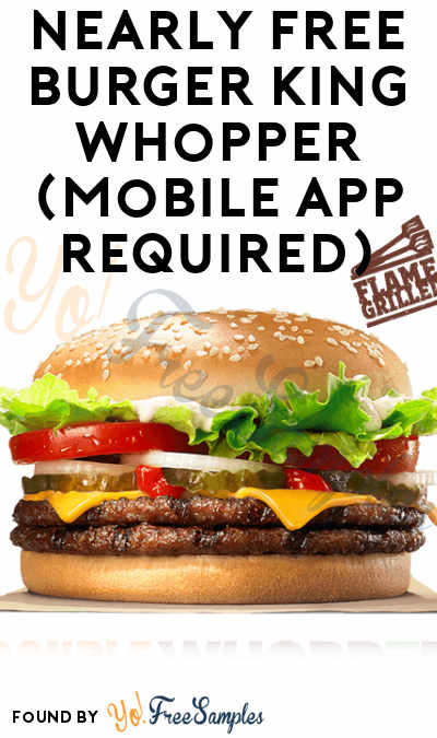 Nearly FREE 1 Cent Burger King Whopper (Mobile App Required)