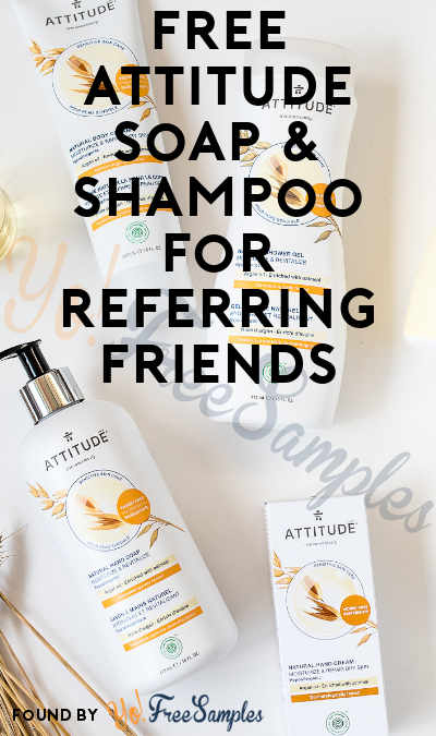 FREE ATTITUDE Soap & Shampoo For Referring Friends