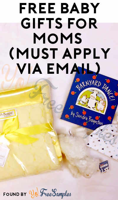 FREE Baby Gifts For Moms (Must Apply via Email)