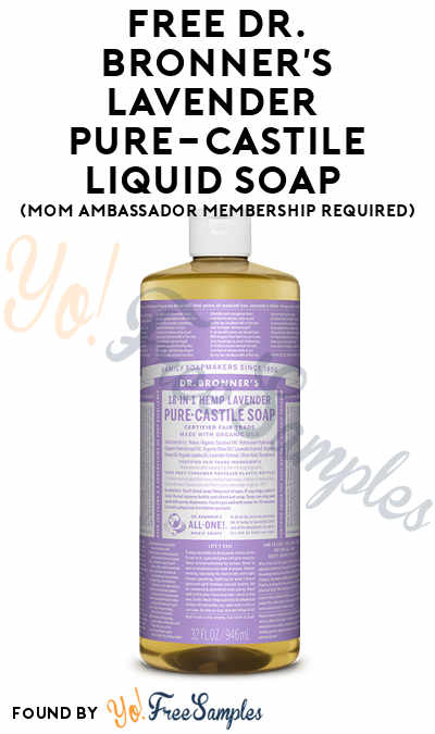 FREE Dr. Bronner's Lavender Pure-Castile Liquid Soap (Mom Ambassador Membership Required)