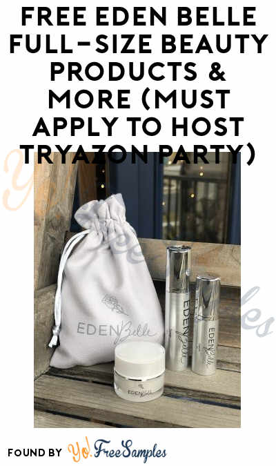 FREE Eden Belle Full-Size Beauty Products & More (Must Apply To Host Tryazon Party)