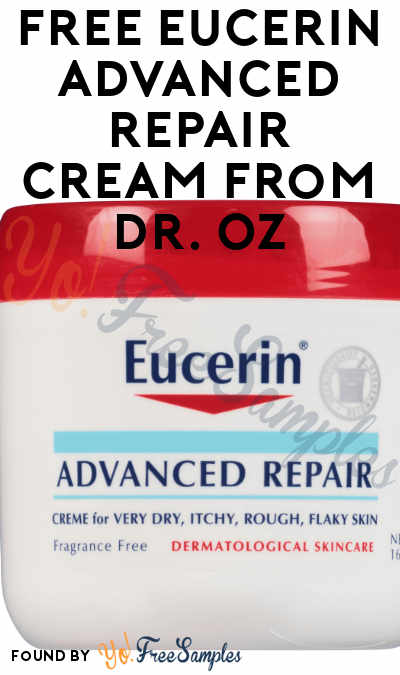 TODAY ONLY, GOES IN MINUTES! FREE Eucerin Advanced Repair Cream From Dr. Oz At 12PM EST / 11AM CST / 9AM PST