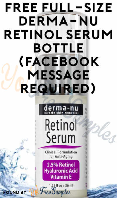 FREE Full-Size Derma-Nu Retinol Serum Bottle (Facebook Message Required)