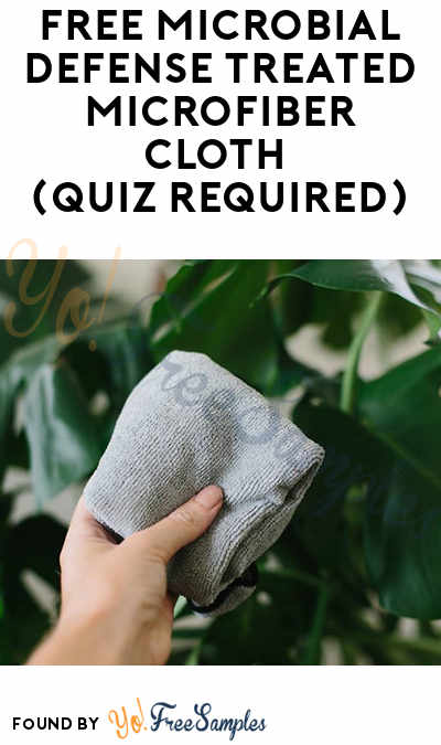 FREE Microbial Defense Treated Microfiber Cloth (Quiz Required)