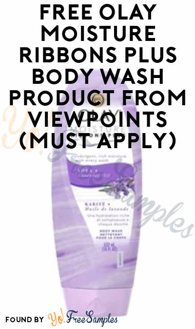 FREE Olay Moisture Ribbons Plus Body Wash Product From ViewPoints (Must Apply)