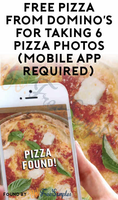 FREE Pizza From Domino's For Taking 6 Pizza Photos (Mobile App Required)