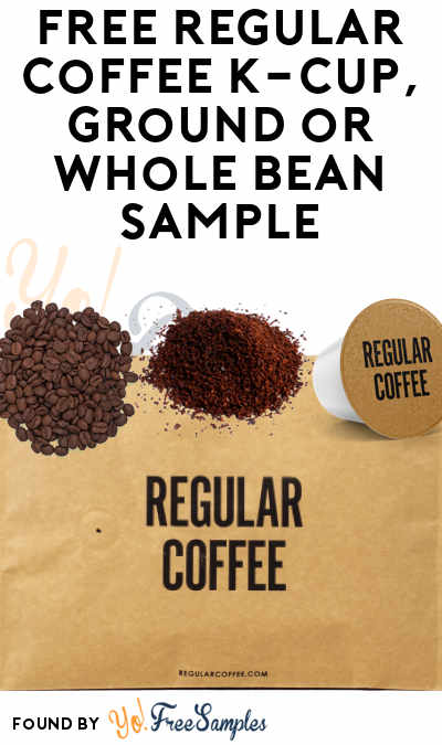 FREE Regular Coffee K-Cup, Ground or Whole Bean Sample