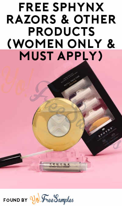 FREE Sphynx Razors & Other Products (Women Only & Must Apply)