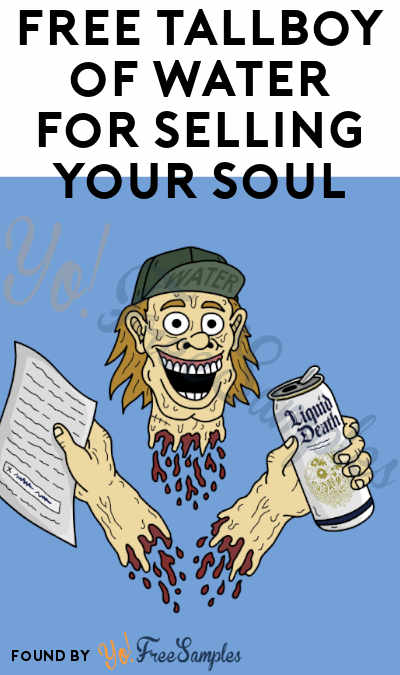 FREE Tallboy of Water For Selling Your Soul (Must Apply)