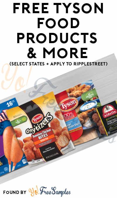 FREE Tyson Food Products & More (Select States + Apply To RippleStreet)