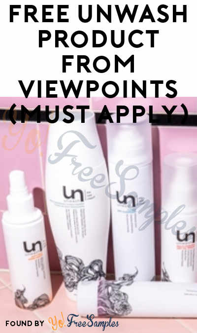 FREE Unwash Product From ViewPoints (Must Apply)