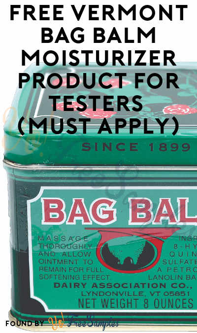 FREE Vermont Bag Balm Moisturizer Product For Testers (Must Apply)